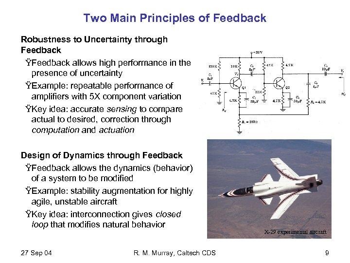 Two Main Principles of Feedback Robustness to Uncertainty through Feedback ŸFeedback allows high performance