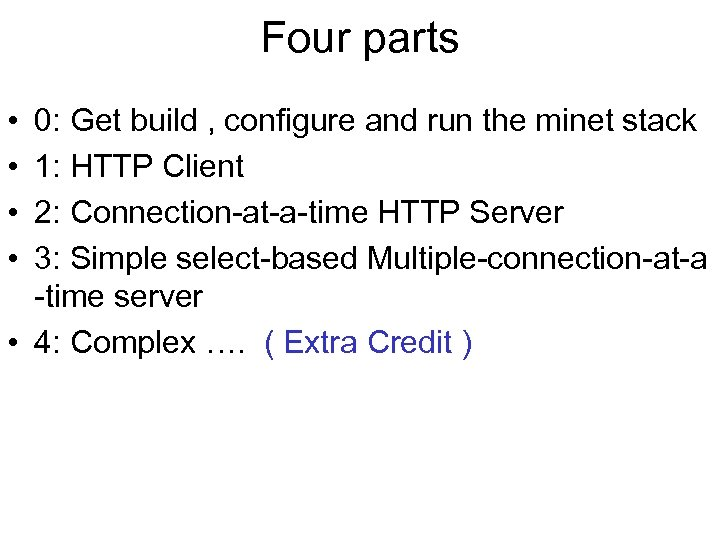Four parts • • 0: Get build , configure and run the minet stack