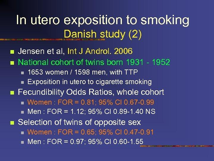 In utero exposition to smoking Danish study (2) n n Jensen et al, Int