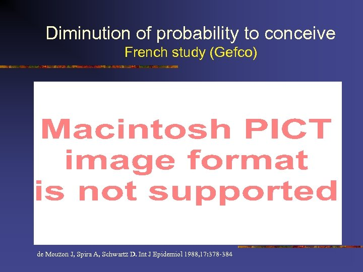 Diminution of probability to conceive French study (Gefco) 1887 couples, planned pregnancies de Mouzon