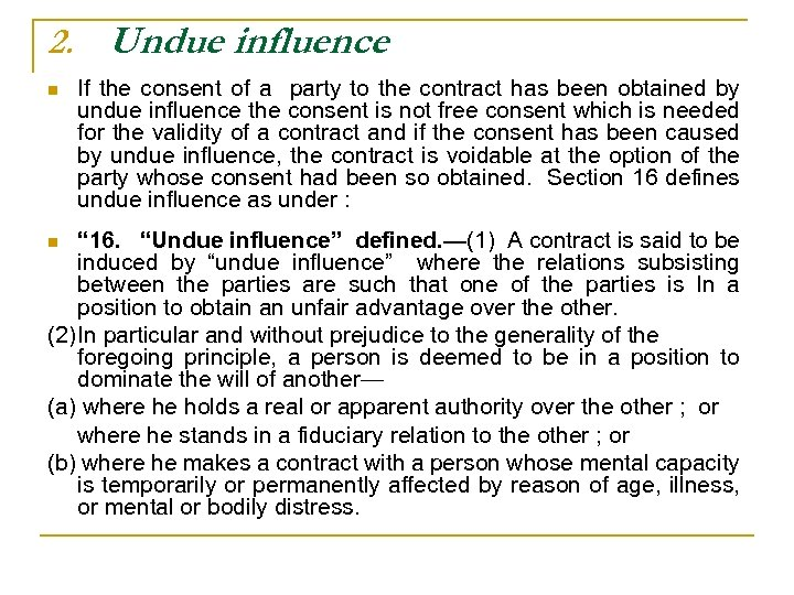 2. Undue influence n If the consent of a party to the contract has