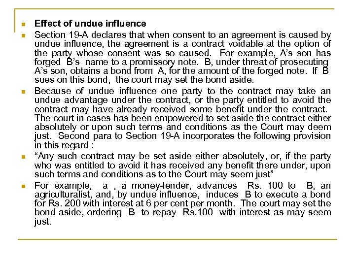n n n Effect of undue influence Section 19 -A declares that when consent