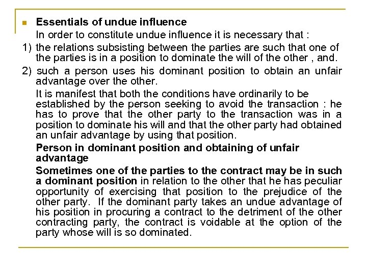 Essentials of undue influence In order to constitute undue influence it is necessary that
