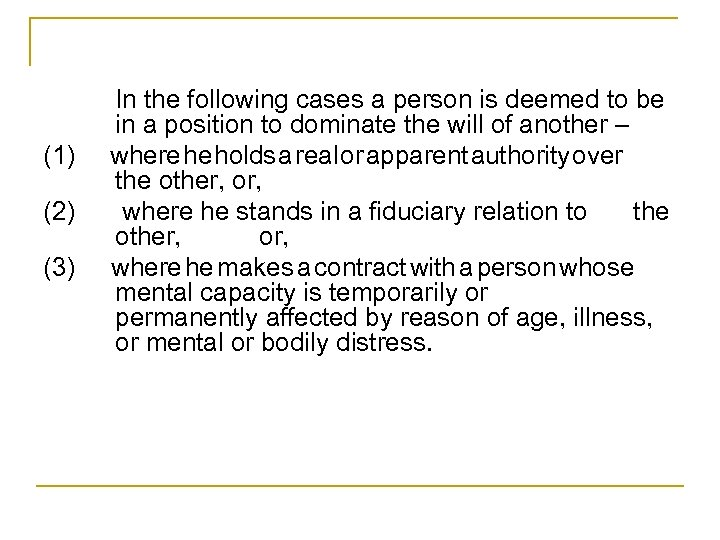 In the following cases a person is deemed to be in a position to