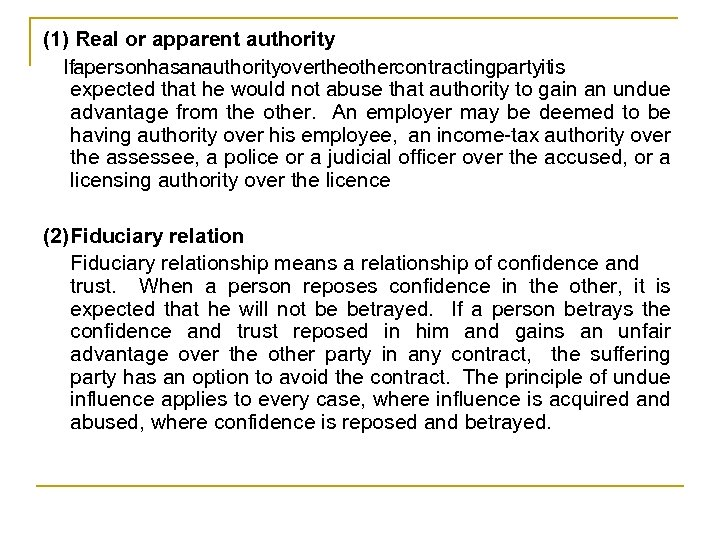 (1) Real or apparent authority If person as n uthority ver he ther ontracting