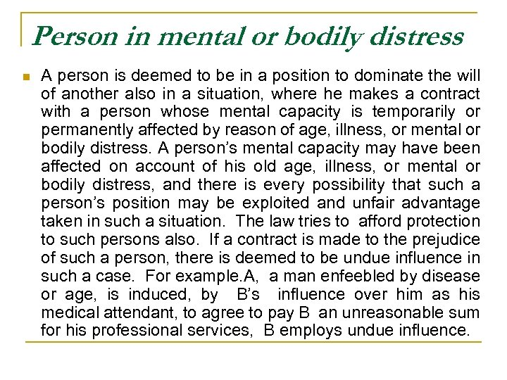 Person in mental or bodily distress n A person is deemed to be in