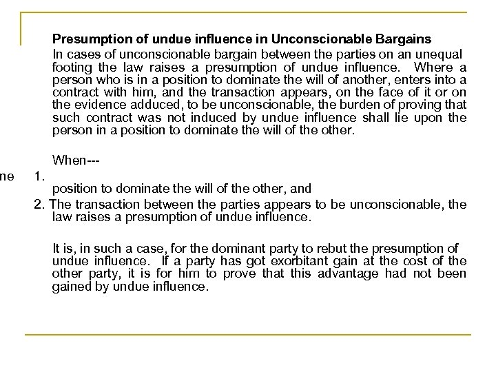 ne Presumption of undue influence in Unconscionable Bargains In cases of unconscionable bargain between