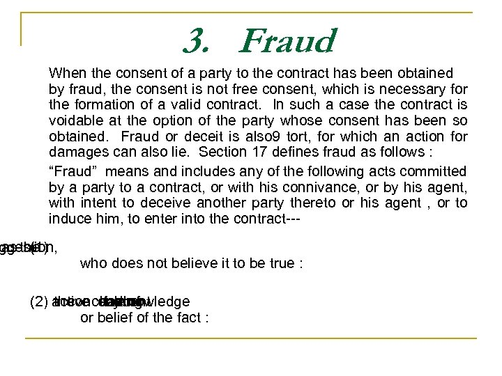 3. Fraud When the consent of a party to the contract has been obtained
