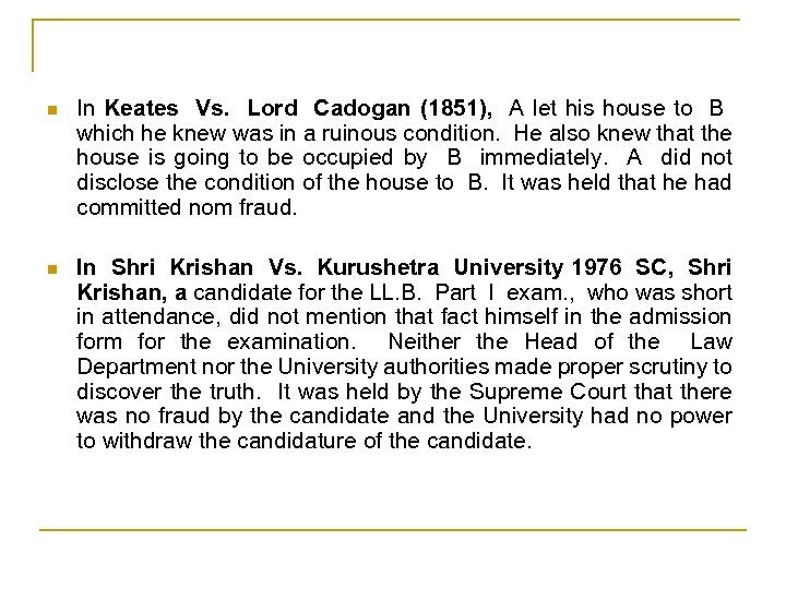 n In Keates Vs. Lord Cadogan (1851), A let his house to B which
