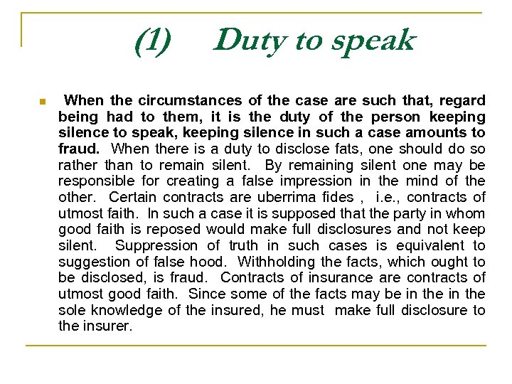 (1) n Duty to speak When the circumstances of the case are such that,