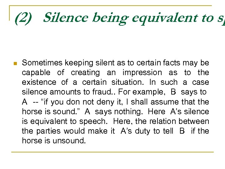 (2) Silence being equivalent to sp n Sometimes keeping silent as to certain facts