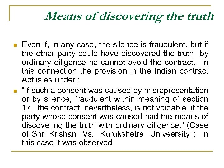 Means of discovering the truth n n Even if, in any case, the silence