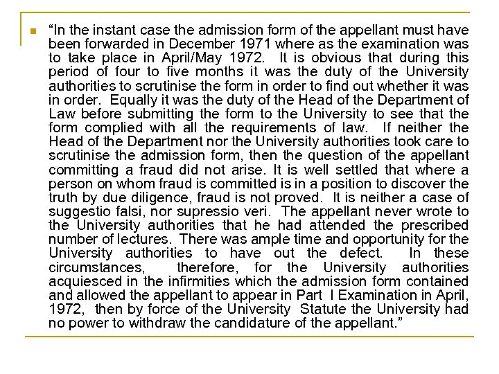 "n ""In the instant case the admission form of the appellant must have been"