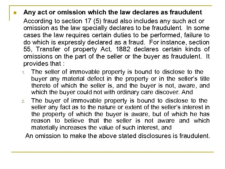 n Any act or omission which the law declares as fraudulent According to section
