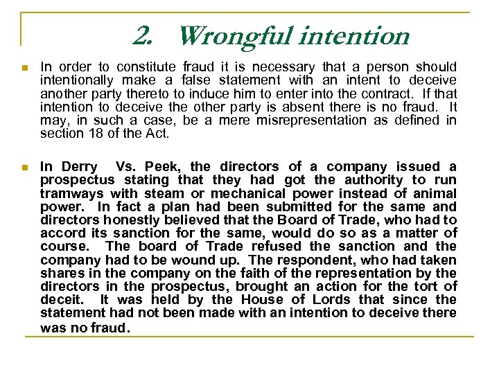 2. Wrongful intention n In order to constitute fraud it is necessary that a