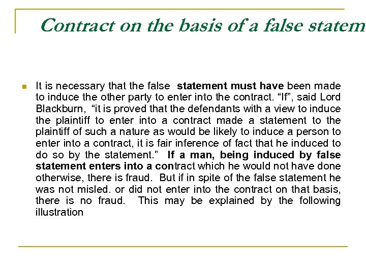 Contract on the basis of a false stateme n It is necessary that the