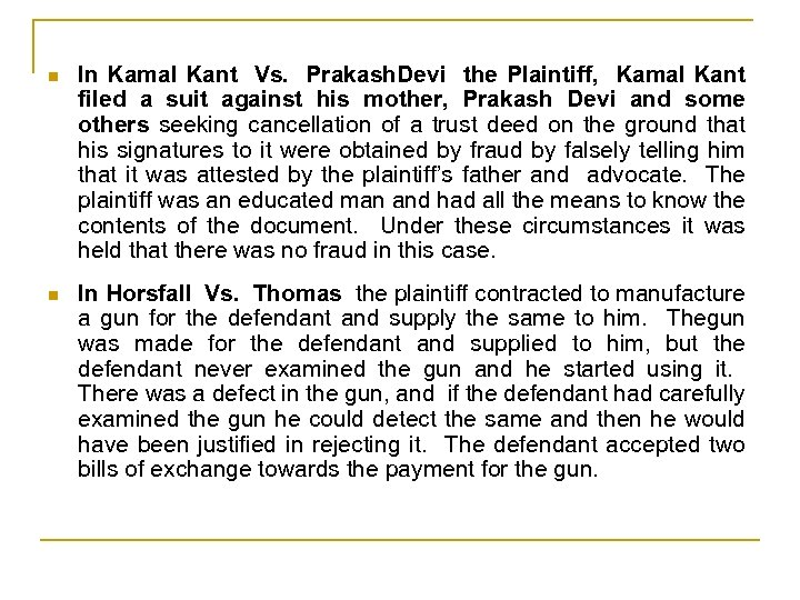 n In Kamal Kant Vs. Prakash. Devi the Plaintiff, Kamal Kant filed a suit
