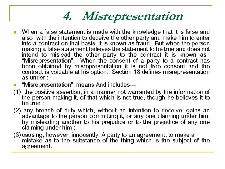 4. Misrepresentation When a false statement is made with the knowledge that it is