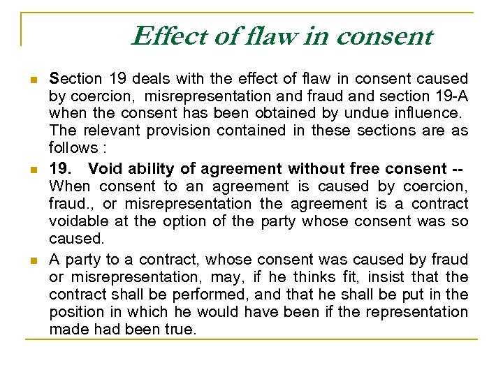 Effect of flaw in consent n n n Section 19 deals with the effect