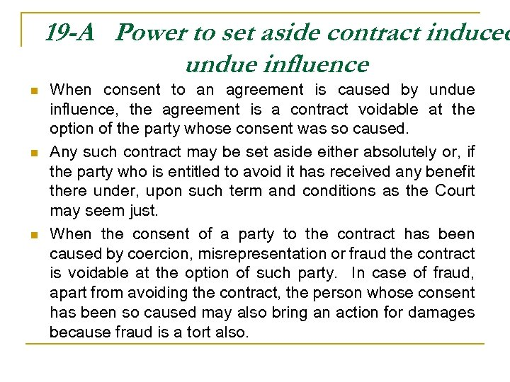 19 -A Power to set aside contract induced undue influence n n n When