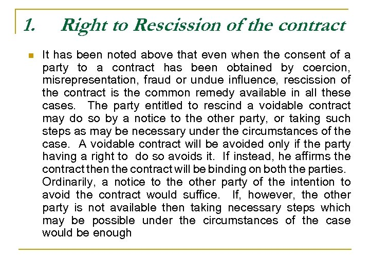 1. n Right to Rescission of the contract It has been noted above that