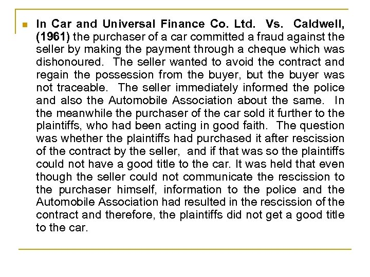 n In Car and Universal Finance Co. Ltd. Vs. Caldwell, (1961) the purchaser of