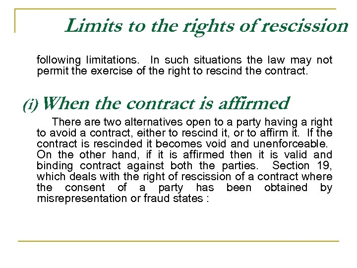 Limits to the rights of rescission following limitations. In such situations the law may