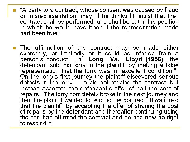 "n ""A party to a contract, whose consent was caused by fraud or misrepresentation,"