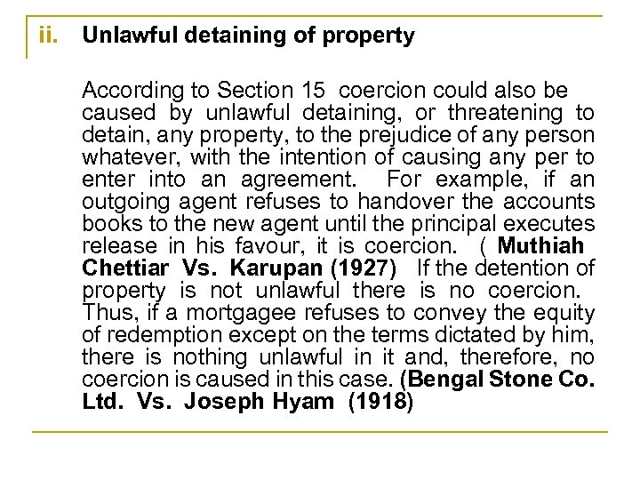 ii. Unlawful detaining of property According to Section 15 coercion could also be caused