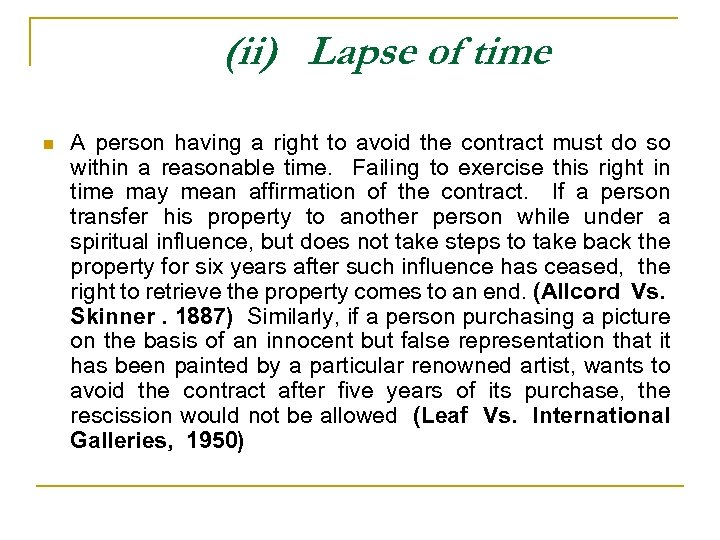 (ii) Lapse of time n A person having a right to avoid the contract