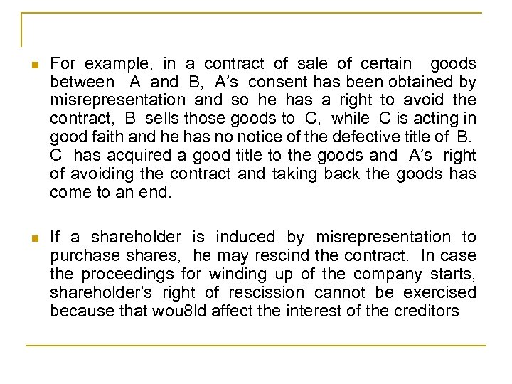 n For example, in a contract of sale of certain goods between A and