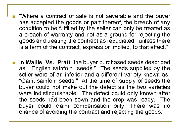 "n ""Where a contract of sale is not severable and the buyer has accepted"
