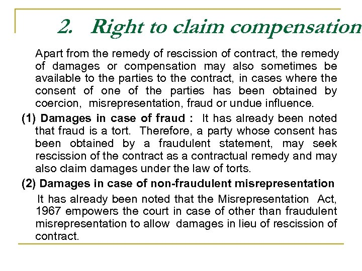 2. Right to claim compensation Apart from the remedy of rescission of contract, the