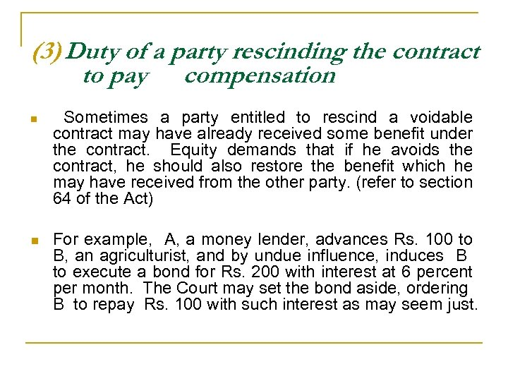 (3) Duty of a party rescinding the contract to pay compensation n n Sometimes