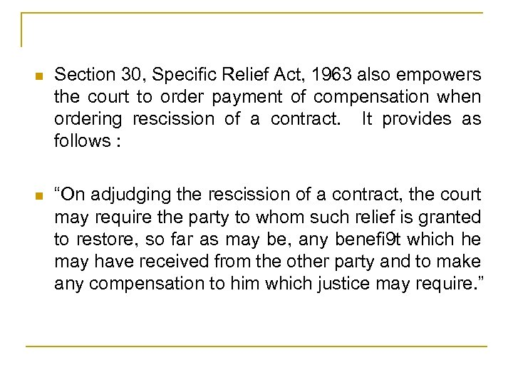 n Section 30, Specific Relief Act, 1963 also empowers the court to order payment
