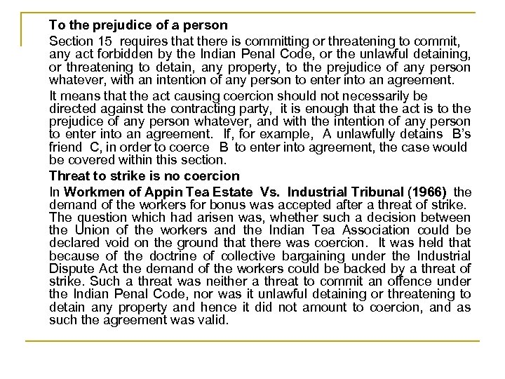 To the prejudice of a person Section 15 requires that there is committing or