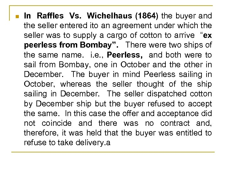 n In Raffles Vs. Wichelhaus (1864) the buyer and the seller entered ito an