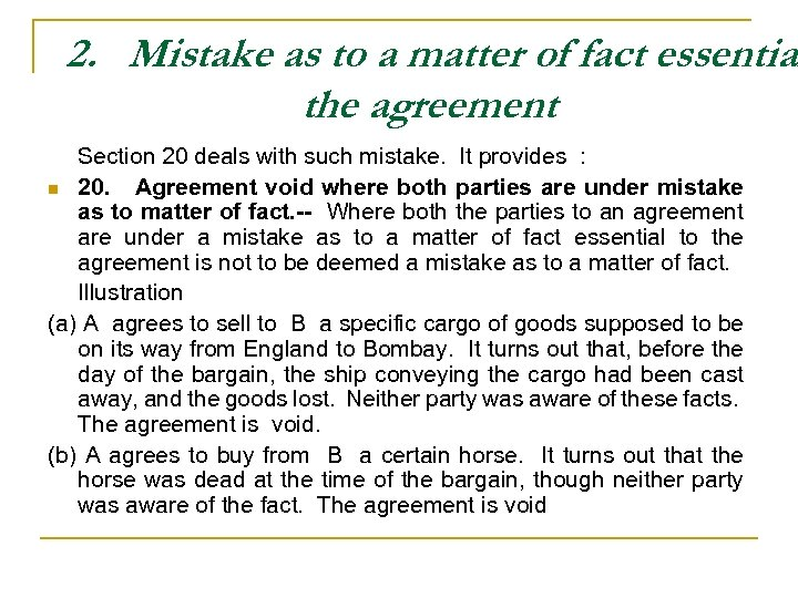 2. Mistake as to a matter of fact essential the agreement Section 20 deals