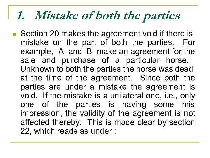 1. Mistake of both the parties n Section 20 makes the agreement void if