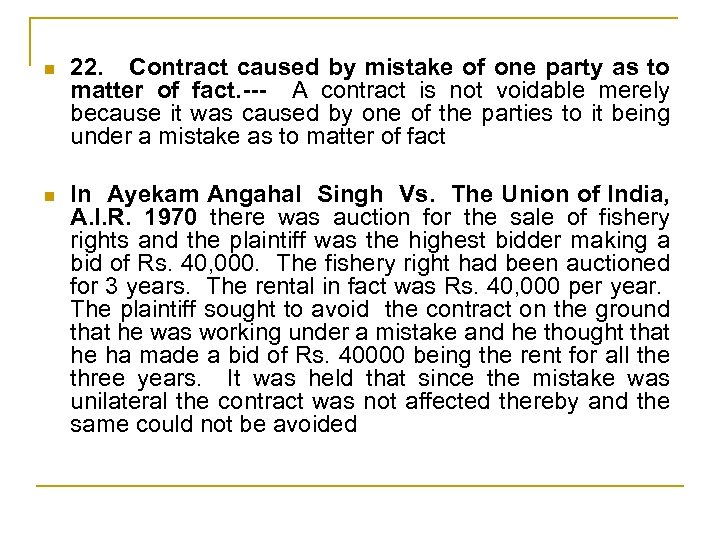 n 22. Contract caused by mistake of one party as to matter of fact.