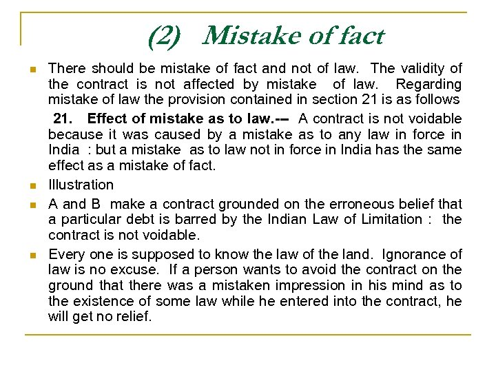 (2) Mistake of fact There should be mistake of fact and not of law.