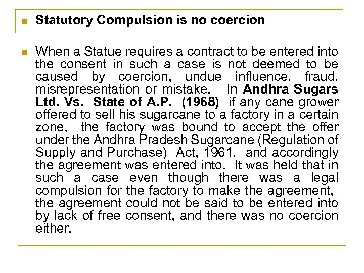 n Statutory Compulsion is no coercion n When a Statue requires a contract to