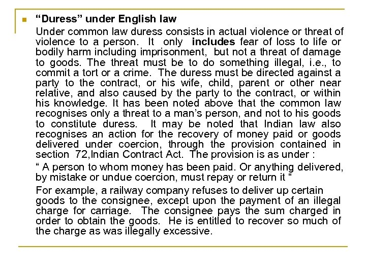 "n ""Duress"" under English law Under common law duress consists in actual violence or"