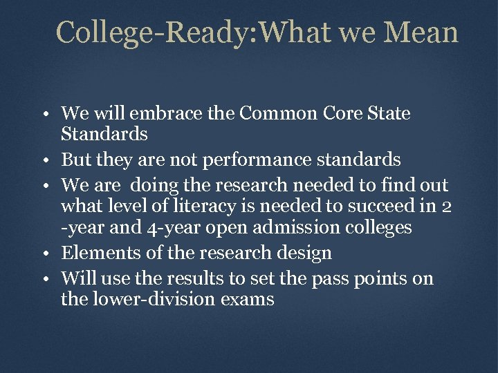 College-Ready: What we Mean • We will embrace the Common Core State Standards •