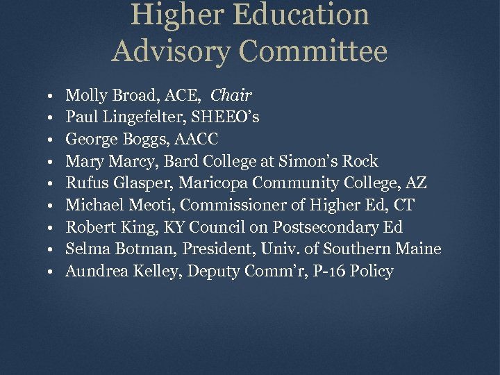 Higher Education Advisory Committee • • • Molly Broad, ACE, Chair Paul Lingefelter, SHEEO's