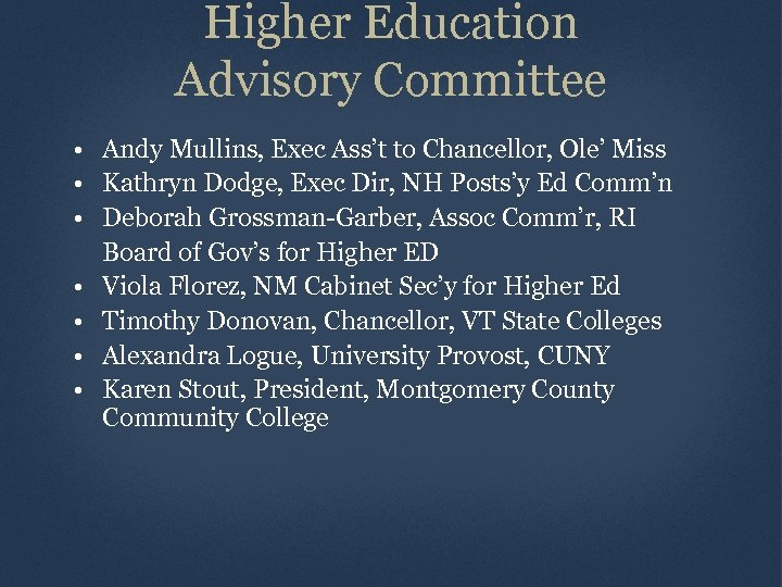 Higher Education Advisory Committee • Andy Mullins, Exec Ass't to Chancellor, Ole' Miss •