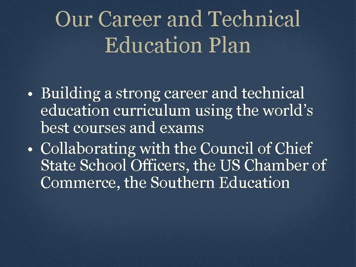 Our Career and Technical Education Plan • Building a strong career and technical education