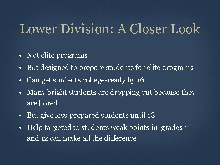 Lower Division: A Closer Look • Not elite programs • But designed to prepare