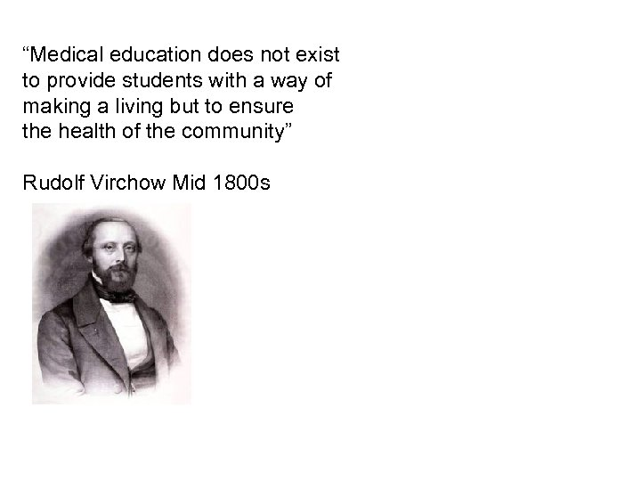 """Medical education does not exist to provide students with a way of making a"