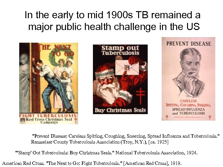 In the early to mid 1900 s TB remained a major public health challenge